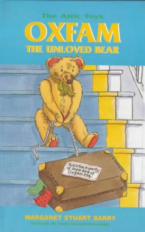 Oxfam, the Unloved Bear (Attic Toys) (0747522634) by Margaret Stuart Barry