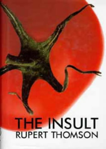 The Insult (Signed First Edition): Rupert Thomson