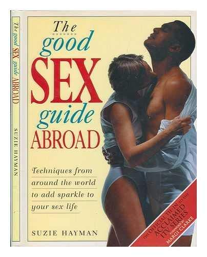 9780747523826: The International Good Sex Guide