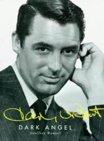 9780747524878: Cary Grant: Dark Angel