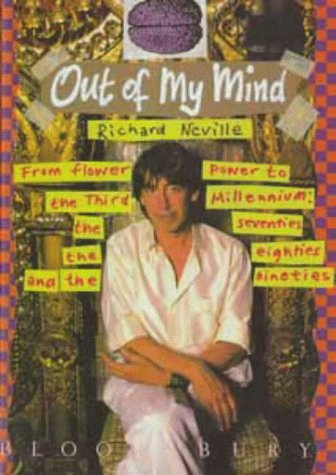 OUT OF MY MIND From Flower Power to the THird Millennium; the Seventies, the Eighties and the ...