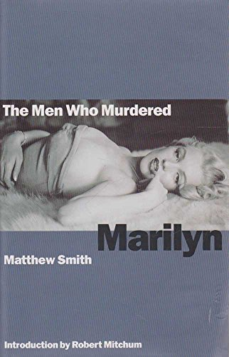9780747527220: The Men Who Murdered Marilyn