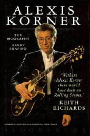 9780747527251: Alexis Korner - The Biography