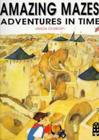 9780747527343: Amazing Mazes: Adventures in Time