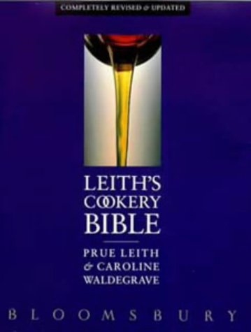Leiths Cookery Bible: Leith, Prue and