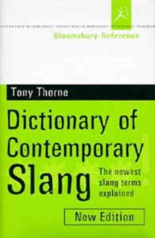 9780747528562: Bloomsbury Dictionary of Contemporary Slang (Bloomsbury reference)