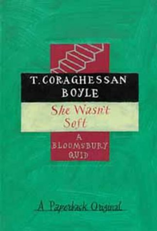 She Wasnand#39;t Soft: T.Coraghessan Boyle
