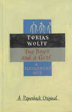 Two Boys and a Girl (Bloomsbury Birthday Quids) (0747528926) by Tobias Wolff