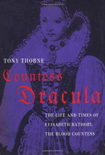 9780747529002: Countess Dracula: Life and Times of Elisabeth Bathory, the Blood Countess