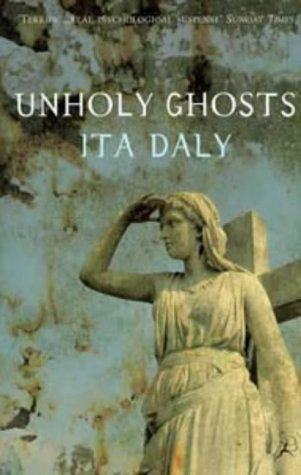 Unholy Ghosts (0747529418) by Ita Daly