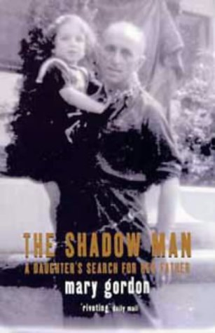 9780747529477: The Shadow Man: A Daughter's Search for Her Father