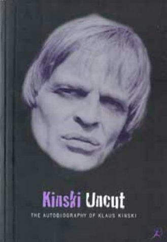 9780747529781: Kinski Uncut: The Autobiography of Klaus Kinski