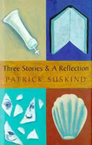 Three Stories and a Reflection: Patrick Suskind