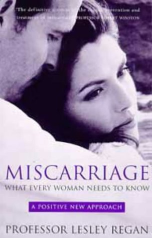 9780747530244: Miscarriage: What Every Woman Needs to Know