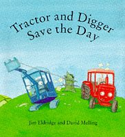 9780747530411: Tractor and Digger Save the Day