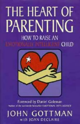 9780747530589: The Heart of Parenting: How to Raise an Emotionally Intelligent Child