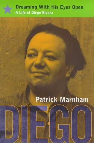 9780747531081: Dreaming with His Eyes Open: Life of Diego Rivera