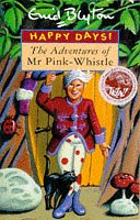 9780747532194: The Adventures of Mr. Pink-Whistle (Happy Days)