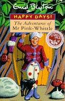 9780747532194: Adventures of Mr. Pinkwhistle (Happy Days)