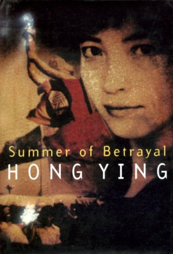 Summer of Betrayal.: Ying, Hong.