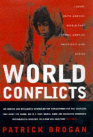 9780747532576: World Conflicts: Where and Why They Are Happening