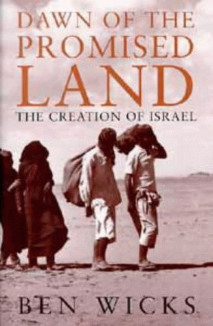 9780747532927: Dawn of the Promised Land: Creation of Israel