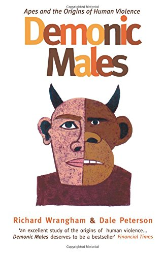 Demonic Males (0747533016) by Dale Peterson; Richard Wrangham