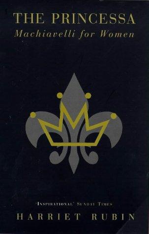 9780747533085: The Princessa: Machiavelli for Women