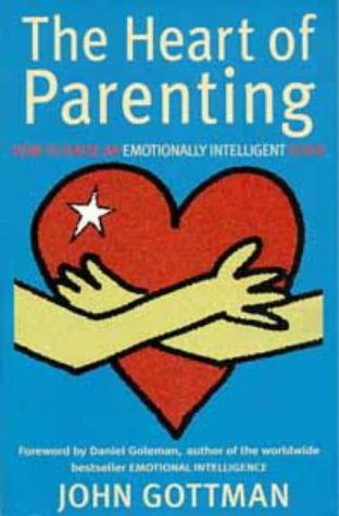 9780747533122: The Heart of Parenting: How to Raise an Emotionally Intelligent Child