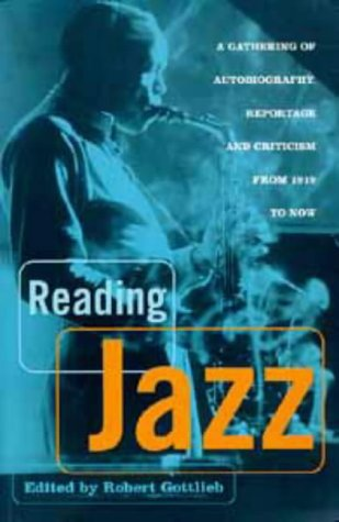 9780747533368: Reading Jazz : A Gathering of Autobiography, Reportage and Criticism from 1919 to Now
