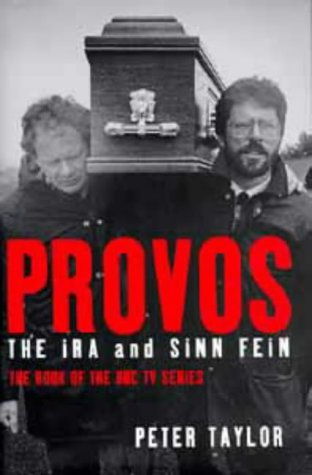 9780747533924: The Provos: IRA and Sinn Fein