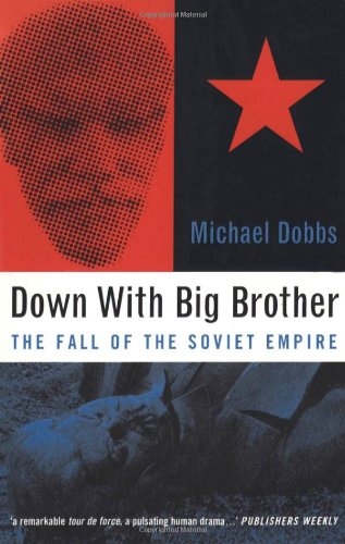 9780747533948: Down with Big Brother: Fall of the Soviet Empire