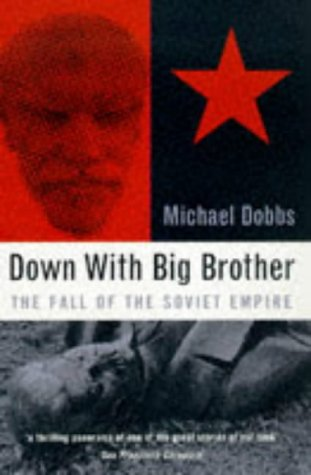 9780747533955: Down with Big Brother: Fall of the Soviet Empire