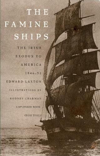 9780747535003: The Famine Ships: Irish Exodus to America, 1846-51