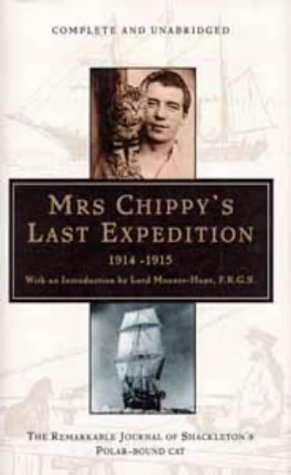 9780747535270: Mrs. Chippy's Last Expedition: The Remarkable Journey of Shackleton's Polar-bound Cat