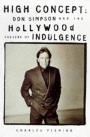 9780747536116: High Concept: Don Simpson and the Hollywood Culture of Indulgence