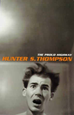 9780747536192: Proud Highway: Fear and Loathing Letters: 1955-67, Saga of a Desperate Southern Gentleman Vol 1