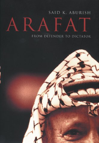 9780747536291: ARAFAT From Defender to Dictator