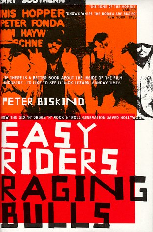 9780747536307: Easy Riders, Raging Bulls: How the Sex-drugs-and Rock 'n' Roll Generation Changed Hollywood