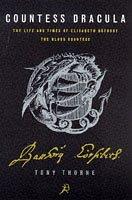 9780747536413: Countess Dracula: Life and Times of Elisabeth Bathory, the Blood Countess