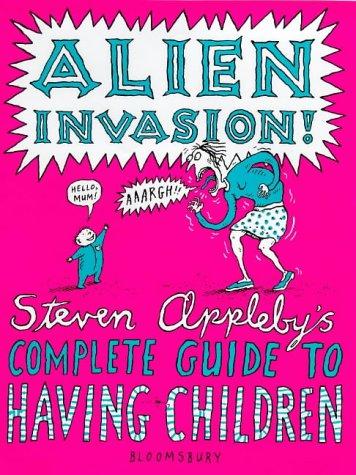 9780747536468: Alien Invasion: Steven Appleby's Guide to Having Children