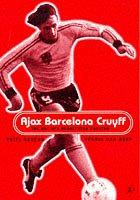 9780747536567: Ajax, Barcelona, Cruyff