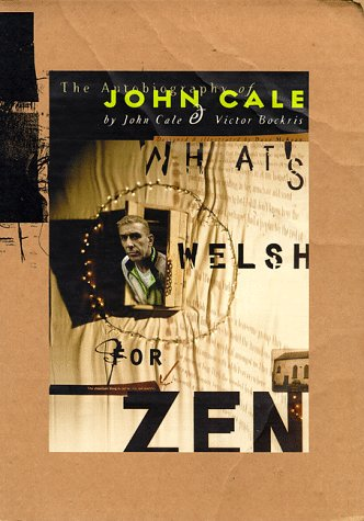 What's Welsh for Zen: Autobiography of John Cale: Cale, John, Bockris, Victor