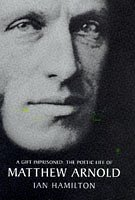 9780747536710: A Gift Imprisoned: Poetic Life of Matthew Arnold