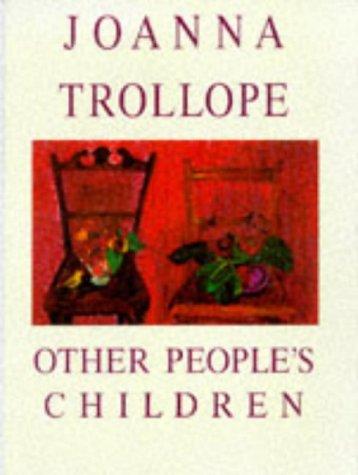 Other People's Children: Trollope, Joanna