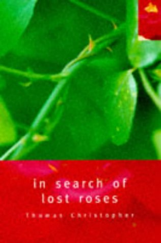 9780747536956: In Search of Lost Roses (Bloomsbury Gardening Classics)