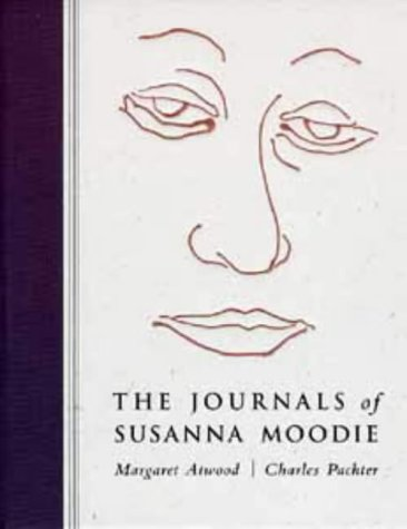 THE JOURNALS OF SUSANNA MOODIE. With a: Atwood, Margaret &