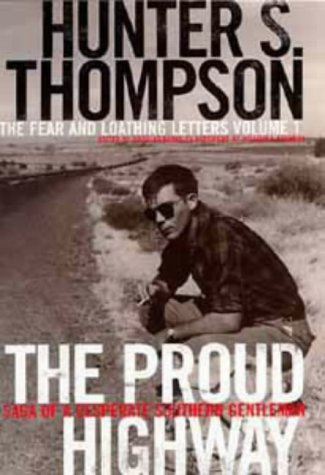 9780747537519: The Proud Highway: 1955-67, Saga of a Desperate Southern Gentleman v. 1 (The Fear & Loathing Letters)
