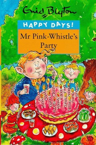 9780747538530: Mr. Pink-Whistle's Party (Happy Days)