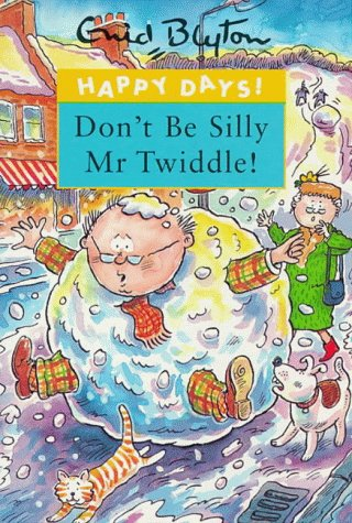 9780747538585: Don't be Silly Mr.Twiddle! (Happy Days)